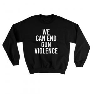 Gun Violence Sweatshirt