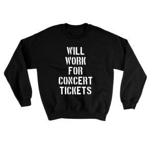 Concert Tickets Sweatshirt