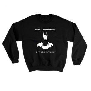 Batman Hello Darkness My Old Friend Sweatshirt