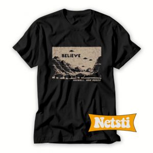 Believe roswell new mexico T Shirt
