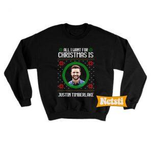 All I Want For Christmas Justin Timberlake Ugly Christmas Sweatshirt