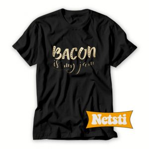 Bacon is my jam T Shirt
