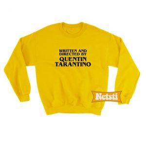 Written and directed by quentin tarantino Chic Fashion Sweatshirt