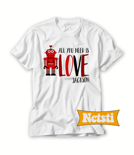 All you need is love jackson Chic Fashion T Shirt