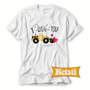 I Dig You Chic Fashion T Shirt