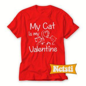 My Cat is my Valentine Chic Fashion T Shirt