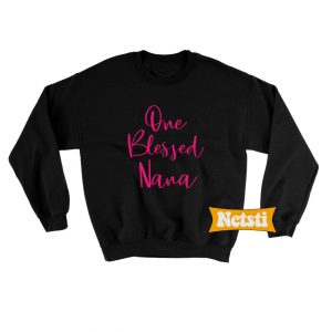 One Blessed Nana Chic Fashion Sweatshirt