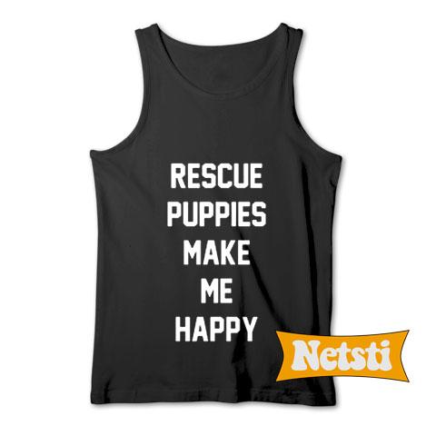Rescue Puppies Make Me Happy Chic Fashion Tank Top