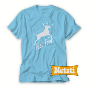 Fast Food Funny Deer Chic Fashion T Shirt