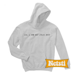 Lol U Are Not Chuck Bass Chic Fashion Hoodie