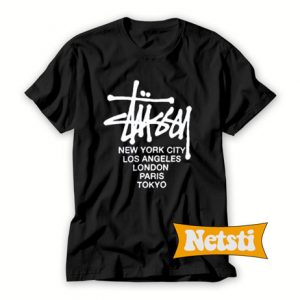 Stussy New York City Los Angeles London Paris Tokyo Chic Fashion T Shirt