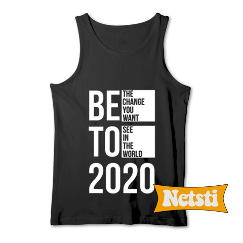 05c322e216651 Beto for president 2020 Chic Fashion Tank Top Unisex