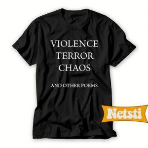 Violence terror chaos Chic Fashion T Shirt