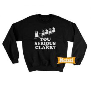 You Serious Clark Chic Fashion Sweatshirt