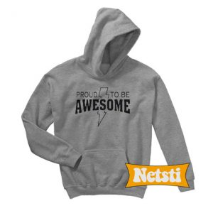 Proud to be Awesome Chic Fashion Hoodie