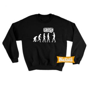 Stop following me Chic Fashion Sweatshirt