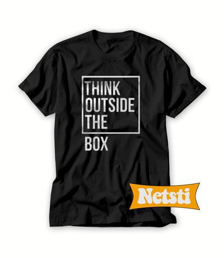21a2abc6a Think outside the box Chic Fashion T shirt Unisex This Year