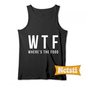 WTF Where's The Food Chic Fashion Tank Top