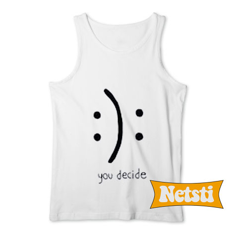 You decide Chic Fashion Tank Top