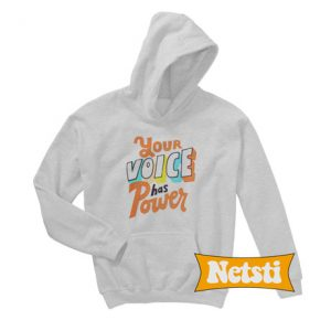 Your Voice Has Power Chic Fashion Hoodie