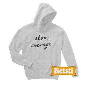 Above Average Chic Fashion Hoodie