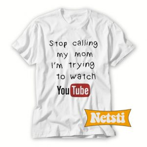 Stop calling my mom Chic Fashion T Shirt