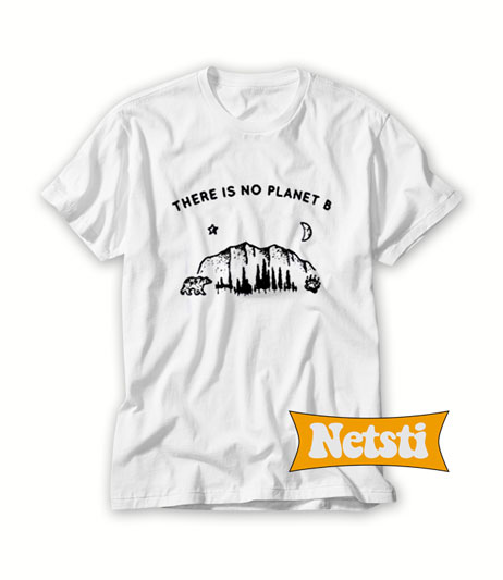There is no planet b Chic Fashion T Shirt