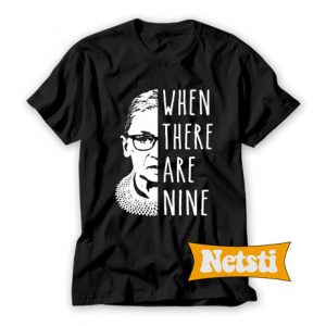 When There Are Nine Chic Fashion T Shirt