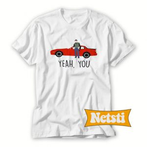 Yeah You Car Chic Fashion T Shirt