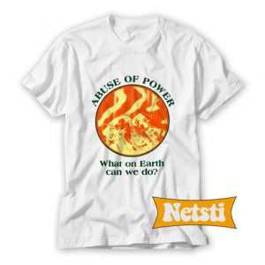 Abuse of power Chic Fashion T Shirt