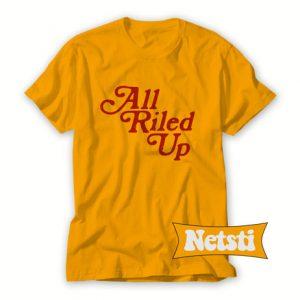 All Riled Up Chic Fashion T Shirt