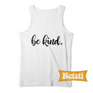 Be Kind Chic Fashion Tank Top