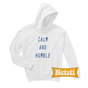 Calm and Humble Chic Fashion Hoodie