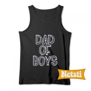 Dad Of Boys Chic Fashion Tank Top