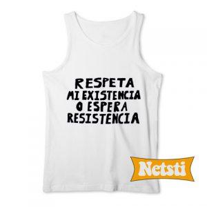 Respeta Mi Existencia Chic Fashion Tank Top