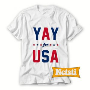 Yay for USA Chic Fashion T Shirt