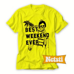 Best Weekend Ever Chic Fashion T Shirt