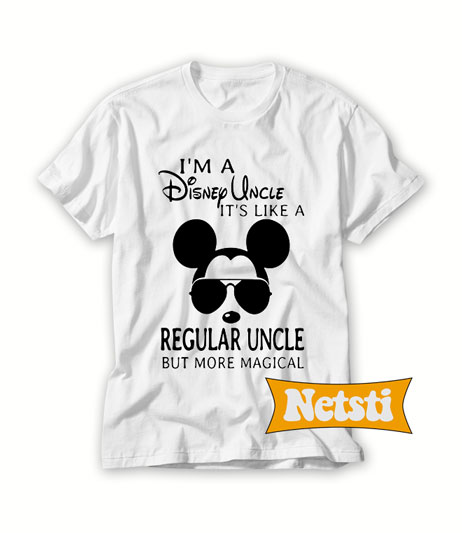 Im A Disney Uncle Its Like A Regular Uncle Chic Fashion T Shirt