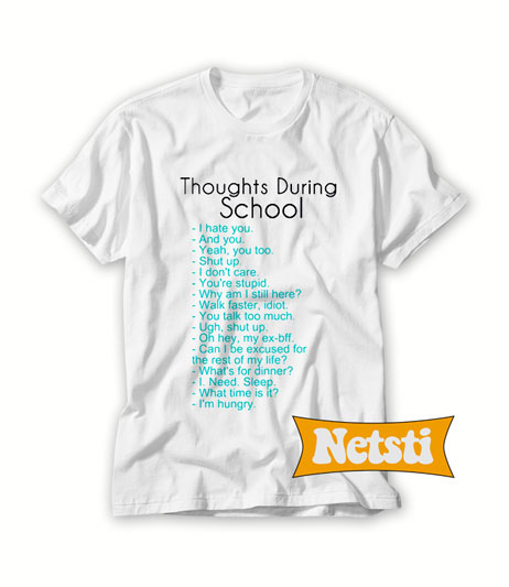 Thoughts During School Chic Fashion T Shirt