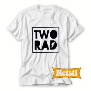 Two Rad Chic Fashion T Shirt