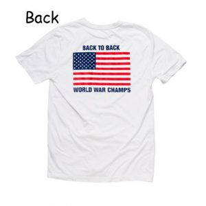 Back To Back World War Champs Chic Fashion T Shirt