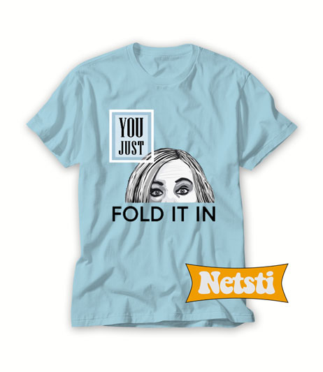 Just Fold It In Chic Fashion T Shirt