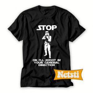 Stormtrooper Will Shoot Chic Fashion T Shirt