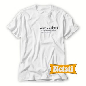 Wanderlust Meaning Chic Fashion T Shirt