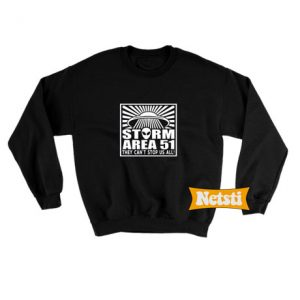 Storm Area 51 They Cant Stop Us All Chic Fashion Sweatshirt