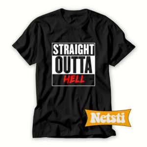 Straight Outta Hell Chic Fashion T Shirt