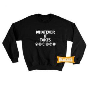 Whatever It Takes End Game Chic Fashion Sweatshirt