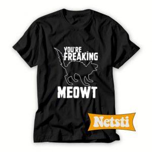 Your Freaking Meowt Chic Fashion T Shirt