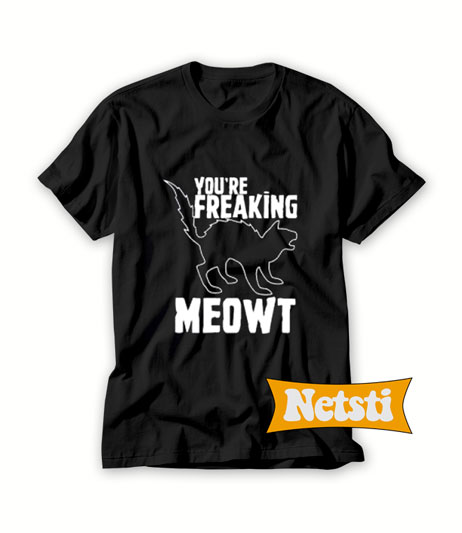 Your Freaking Meowt Chic Fashion T Shirt