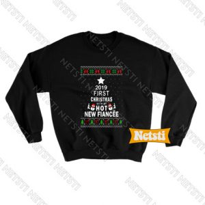 2019 First Christmas With My Hot New Fiance Ugly Christmas Chic Fashion Sweatshirt